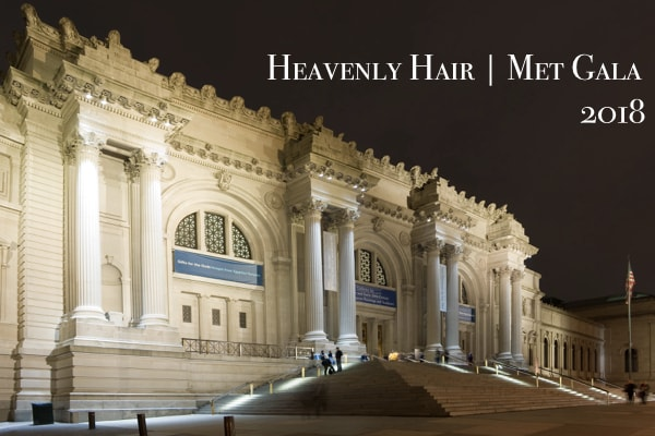 Hair styles at the Met Gala 2018
