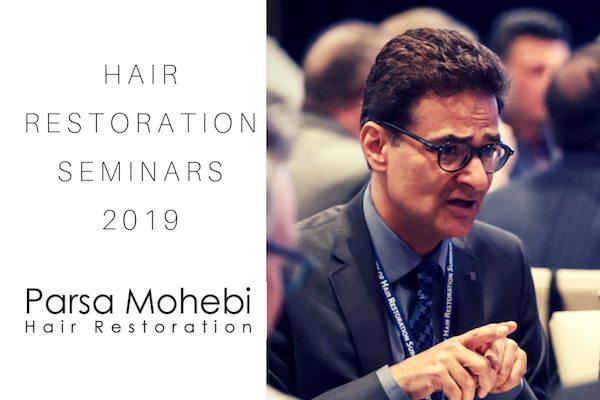 Hair Restoration Seminars by Dr. Parsa Mohebi